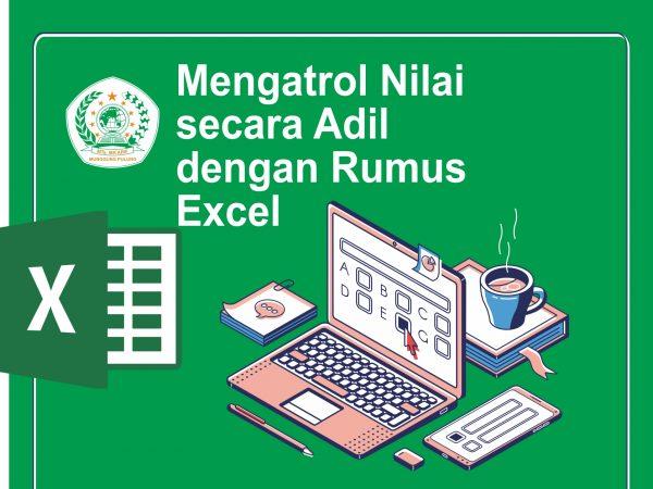 Mengatrol Nilai secara Adil dengan Rumus Excel